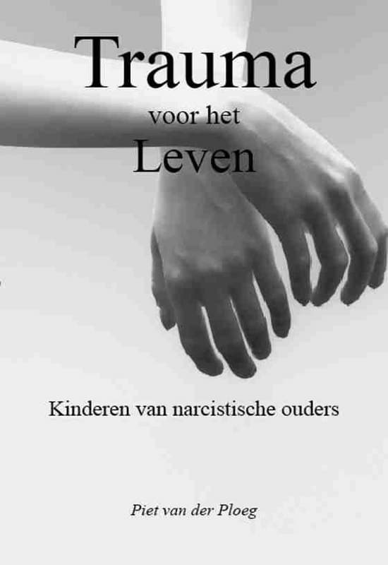 Trauma voor het leven boek - Piet van der Ploeg
