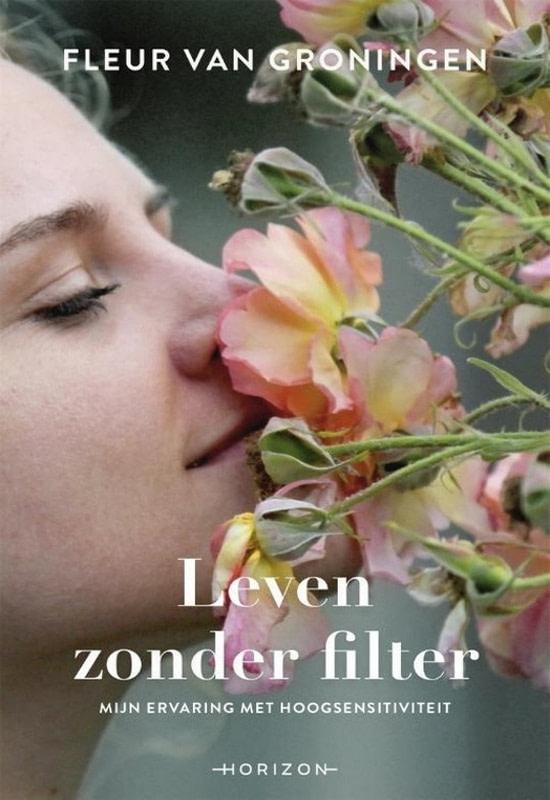 Leven zonder filter boek - Fleur van Groningen