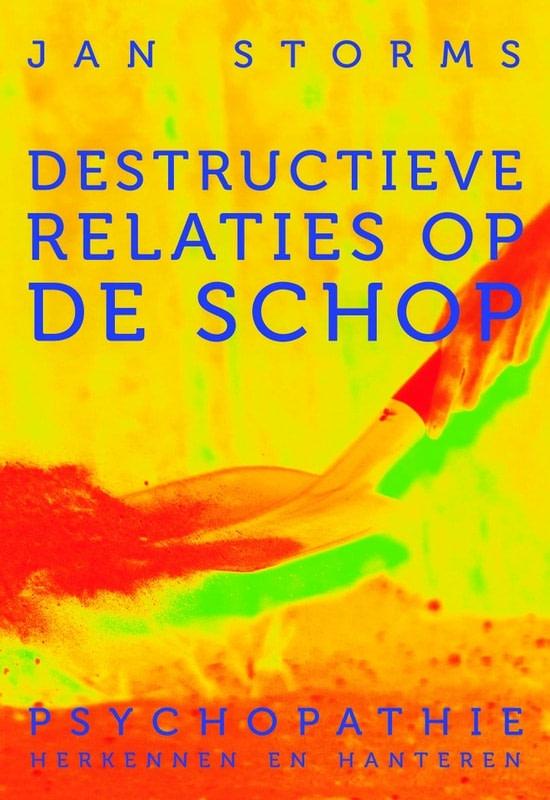 Destructieve relaties op de schop boek - Jan Storms