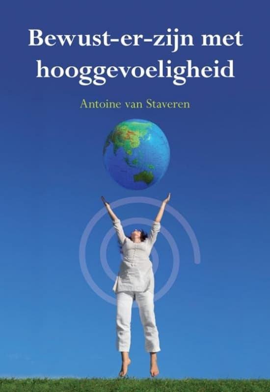 Bewust-er-zijn met hooggevoeligheid boek - Antoine van Staveren